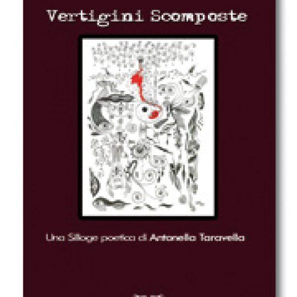 Copertina VERTIGINI SCOMPOSTE di Antonella Taravella