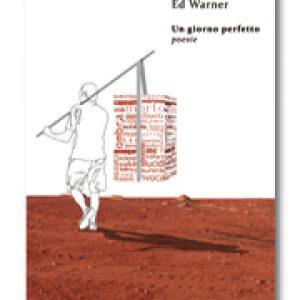 Copertina UN GIORNO PERFETTO di Ed Warner