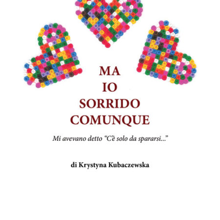 Ma io sorrido comunque di Krystyna Kubaczewska